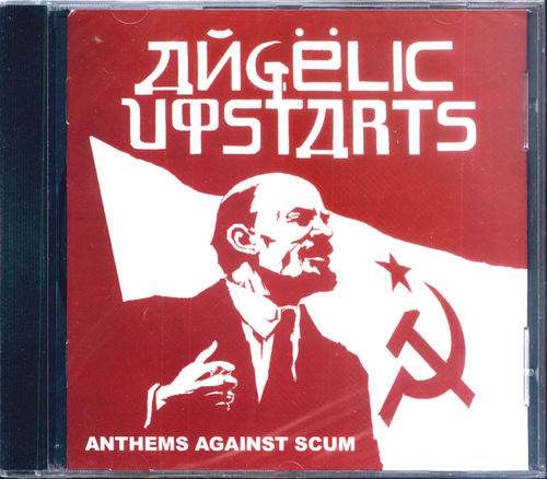 ANGELIC UPSTARTS, THE - Anthems Against Scum CD (NEW) (P)