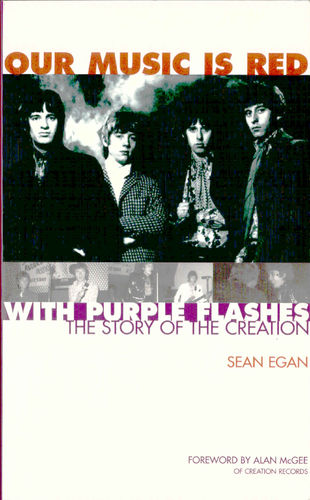 "CREATION, THE - Our Music Is Red With Purple Flashes - ""The Story Of The Creation"" BOOK"