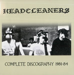 HEADCLEANERS - Complete Discography 1981 - 1984 CD (NEW) (P)