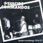 SUICIDE COMMANDOS, THE - Studio Recordings 1976-77 CD (NEW) (P)
