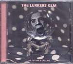 LURKERS GLM, THE - The Future's Calling CD (NEW) (P)