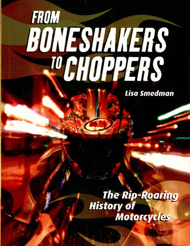 FROM BONESHAKERS TO CHOPPERS - A4 Glossy Book by Lisa Smedman.