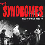 "SYNDROMES, THE - ""Recordings '80 – '83"" CD (NEW) (P) <<< PLEASE SEE RELEASE DATE BELOW >>>"