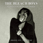 BLEACH BOYS, THE - Fur Cough From The Grave LP (NEW) (P)