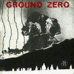 GROUND ZERO - Ground Zero LP (NEW) (P)