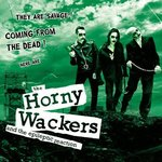 HORNY WACKERS, THE- They Are Savage! LP (NEW) (M)