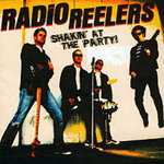 RADIO REELERS, THE - Shakin At The Party LP (NEW) (M)