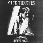 SICK THOUGHTS, THE - Terminal Teen Age LP (NEW) (P)