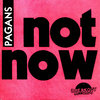 "PAGANS, THE - Not Now, No Way 7"" + P/S (NEW) (P)"