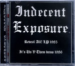 INDECENT EXPOSURE - Reveal All / It's Us V Them CD (NEW) (P)