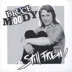 "MOODY, BRUCE - Still Fresh! EP 7"" + P/S (NEW) (M)"