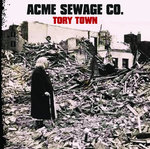 ACME SEWAGE CO. - Tory Town CD (NEW) (P) <<< PLEASE SEE RELEASE DATE BELOW >>>