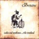 CROWMAN, THE - Ladies & Gentlemen ... The Crowband CD (NEW) (M)