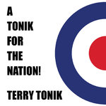 TONIK, TERRY - A Tonik For The Nation CD (NEW) (M)