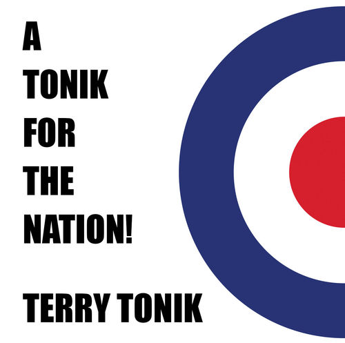 TONIK, TERRY - A Tonik For The Nation DOWNLOAD
