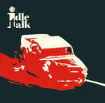"IDLE TALK - Against It All / just Another Day 7"" + P/S (NEW) <<< PLEASE READ RELEASE DATE BELOW >>>"