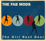 FAB MODS, THE - The Girl Next Door CD (NEW) (M)
