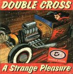 DOUBLE CROSS - A Strange Pleasure - CD (NEW) (P)