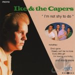 IKE & THE CAPERS - I'm Not Shy To Do - CD (NEW) (P)