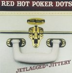 RED HOT POKER DOTS - Jetlagged & Jittery - CD (NEW) (P)