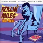 ROLLIN' MILES - Hot Rocks! - CD (NEW) (P)