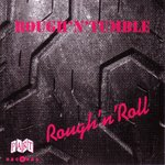 ROUGH 'N' TUMBLE - Rough 'N' Roll - CD (NEW) (P)