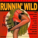 RUNNIN' WILD - Dig That Nylon - CD (NEW) (P)