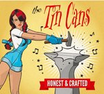 TIN CANS, THE - Honest & Crafted - CD (NEW) (P)