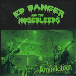 "ED BANGER & THE NOSEBLEEDS - Annihilation (GREEN) 7"" + P/S (NEW) (P)"