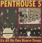"PENTHOUSE 5 - It's All My Own Bizarre Dream LP + 7""(NEW) (M)"