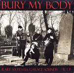 V/A - Bury My Body : Rare Sixties U.S. Garage Sounds • R.I.P. • LP (NEW) (M)