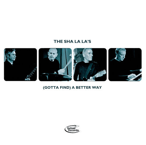 SHA LA LA'S, THE - (Gotta Find) A Better Way DOWNLOAD