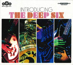 DEEP SIX, THE - Introducing .... CD (NEW) (M)