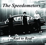 SPEEDOMETORS, THE - Reel To Real CD (NEW) (P) <<< PLEASE SEE RELEASE DATE BELOW >>>