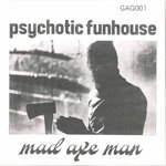 "PSYCHOTIC FUNHOUSE - Mad Axe Man 7"" + P/S (NEW) (P)"