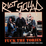 RIOT SQUAD - Fuck The Tories : The Complete Singles Collection LP (NEW) (P)