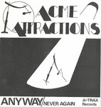 "ACME ATTACTIONS - Anyway 7"" + P/S (EX/EX) (P)"