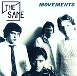 SAME, THE - Movements (1978 - 1983) CD (NEW) (M)