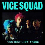 VICE SQUAD, THE - The Riot City Years LP (NEW) (P)