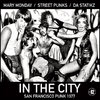 MARY MONDAY / STREETPUNKS / DA STATIKZ - In The City LP (P) (NEW)