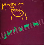 "MERTON PARKAS, THE - Give It To Me Now 7"" + P/S (EX/EX) (M)"