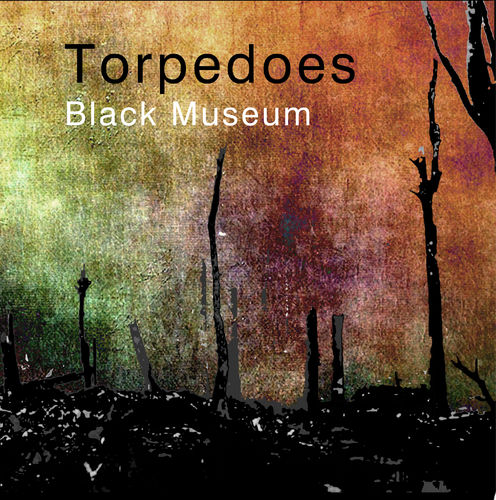 TORPEDOES - Black Museum CD (NEW)