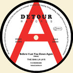 "SHA LA LA'S, THE - Before I Let You Down Again 7"" (NEW)"