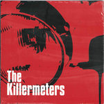 KILLERMETERS, THE - The Killermeters LP (NEW) (M)