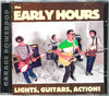 EARLY HOURS, THE - Lights, Guitars, Action CD (NEW) (M)