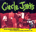 CIRCLE JERKS - Spin Radio Concert : Live At Fender's Ballroom, Long Beach, 1986 CD (NEW) (P)