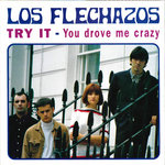 "FLECHAZOS, LOS - Try It 7"" + P/S (EX/EX) (M)"