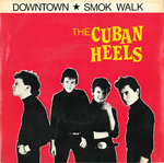 "CUBAN HEELS, THE - Downtown 7"" + P/S (EX/EX) (M)"