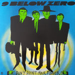 NINE BELOW ZERO - Don't Point Your Finger - LP (VG/VG-) (M)