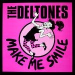 "DELTONES, THE - Make Me Smile (WHITE LABEL TEST PRESSING) EP 12"" + P/S (EX/EX) (M)"